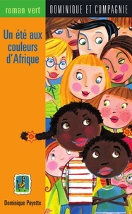 Lucie Crovatto et Dominique Payette - Un été aux couleurs d'Afrique.