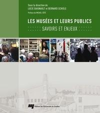 Lucie Daignault et Bernard Schiele - Les musées et leurs publics - Savoirs et enjeux.