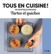 Lucie Dauchy et Alice Greetham - Tartes et quiches.