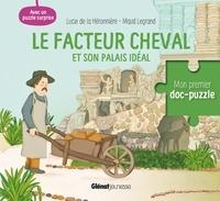 Lucie de La Héronnière et Maud Legrand - Le facteur Cheval et son palais idéal - Avec un puzzle surprise.