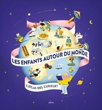 Les enfants autour du monde- L'atlas des curieux - Lucie de La Héronnière |
