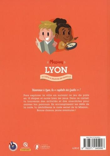 Mission Lyon. 15 défis à relever en famille
