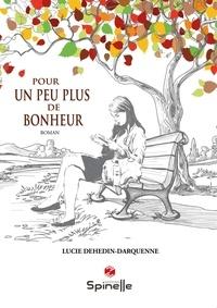 Lucie Dehedin-Darquenne - Pour un peu plus de bonheur.