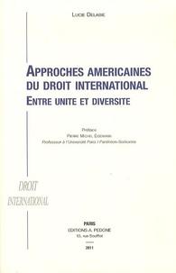 Approches américaines du droit international - Entre unité et diversité.pdf