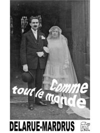 Lucie Delarue-Mardrus - Comme tout le monde.