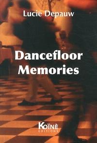 Lucie Depauw - Dancefloor Memories.