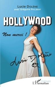 Lucie Dolène - Hollywood non merci !.