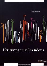 Lucie Dumas - Chantons sous les néons.