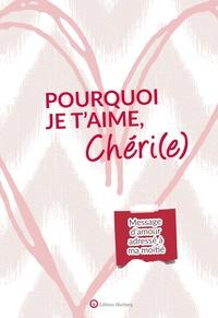 Lucie Dunand - Pourquoi je t'aime, Chéri(e) - Message d'amour adressé à ma moitié.