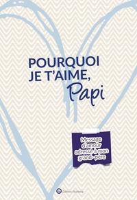Accentsonline.fr Pourquoi je t'aime, Papi - Message d'amour adressé à mon papi Image