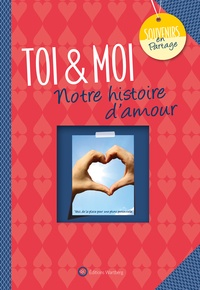 Lucie Dunand - Toi & Moi - Notre histoire d'amour.