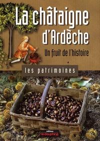 Lucie Dupré - La châtaigne d'Ardèche - Un fruit de l'histoire.