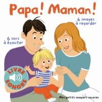 Lucie Durbiano - Papa ! Maman ! - 6 sons à écouter, 6 images à regarder.