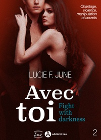 Lucie F. June - Avec toi - Fight with darkness, vol. 2.