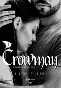 Lucie F. June - Crowman - 1 - Embrasement.