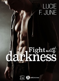 Lucie F. June - Fight with Darkness - Avec toi (teaser).