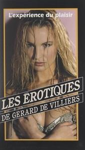 Lucie Féda et Gérard de Villiers - L'expérience du plaisir.