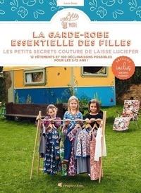 Lucie Ferez - La garde-robe essentielle des filles - Les petits secrets de couture de Laisse Luciefer.