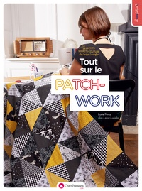 Les petits secrets couture de Laisse Luciefer : tout sur le patchwork - Lucie Ferez |