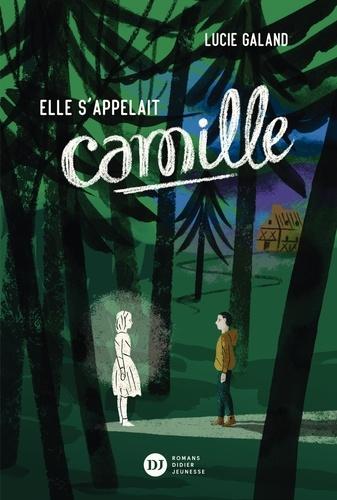 Lucie Galand - Elle s'appelait Camille.