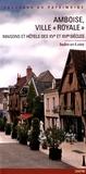 """Lucie Gaugain - Amboise, ville """"royale"""" - Maisons et hôtels des XVe et XVIe siècles."""
