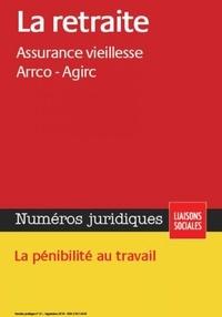 Lucie Gauthier et Lisiane Fricotté - La retraite - septembre 2014 - Assurance vieillesse - Arrco - Agirc. La pénibilité au travail..