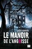 Lucie Gohier - Le manoir de l'angoisse.