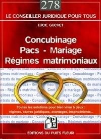 Lucie Guchet - Concubinage, Pacs, Mariage, Régimes matrimoniaux.