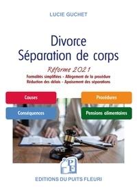 Lucie Guchet - Divorce - Séparation de corps - Réforme 2021 : procédure simplifiée et allégée.