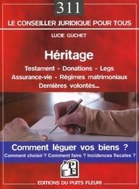 Héritage - Testament - Donation - Assurance-vie - Régimes matrimoniaux. Comment léguer vos biens ?.pdf