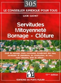 Servitudes, mitoyenneté, bornage, clôture - Lucie Guchet |