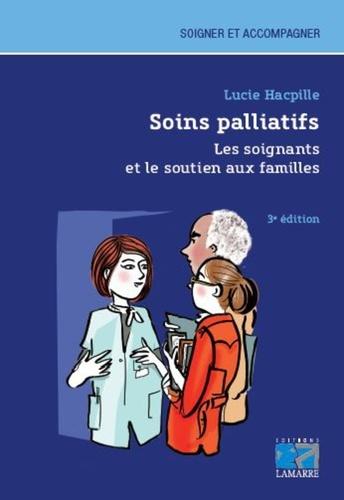 Lucie Hacpille - Soins palliatifs - Les soignants et le soutien aux familles.