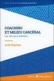 Lucie Hapétian - Coaching et milieu carcéral - Les clés de la libération.