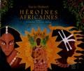 Lucie Hubert - Héroïnes africaines - Volume 2, Yaa Asantiwa, Sarraounia, Ndabaga.