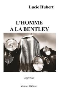 Lucie Hubert - L'homme à la Bentley.
