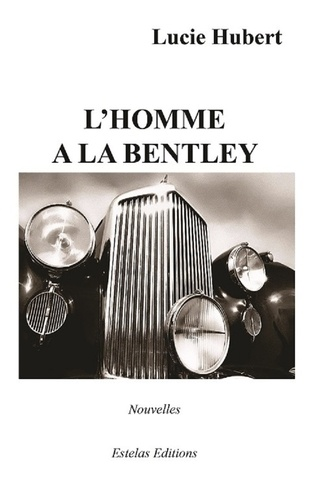 Lucie Hubert - L'homme à la Bentley.