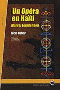 Lucie Hubert - Un opéra en Haïti - Maryaj Lenglensou.