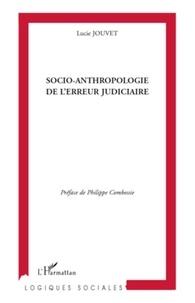 Lucie Jouvet - Socio-anthropologie de l'erreur judiciaire.