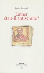 LUTHER ETAIT-IL ANTISEMITE ? - Lucie Kaennel |