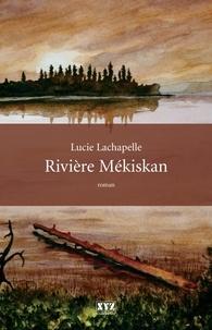 Lucie Lachapelle - Rivière Mékiskan.