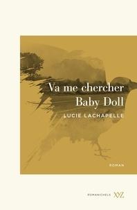 Lucie Lachapelle - Va me chercher Baby Doll.