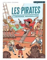 Lucie Le Moine et Léa German - Les pirates - A l'abordage, moussaillons !.