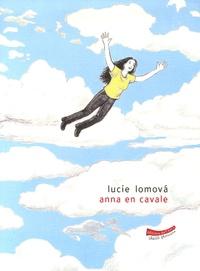Lucie Lomova - Anna en cavale.