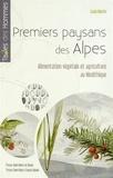 Lucie Martin - Premiers paysans des Alpes - Alimentation végétale et agriculture au Néolithique.