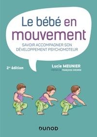 Téléchargements gratuits ebook Le bébé en mouvement  - Savoir accompagner son développement psychomoteur
