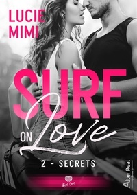 Lucie Mimi - Surf on love - Tome 2, Secrets.