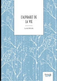 Lucie Minola - L'alphabet de la vie.