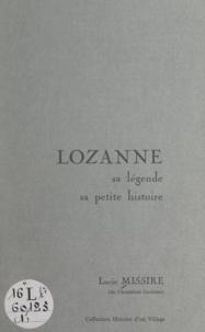 Lucie Missire et Jacques Bruyas - Lozanne (1) - Sa légende, sa petite histoire.