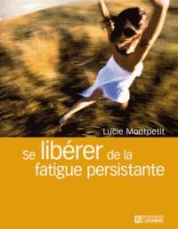 Lucie Montpetit - Se libérer de la fatigue persistante.