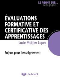 Lucie Mottier-Lopez - L'évaluation formative et certificative des apprentissages des élèves.